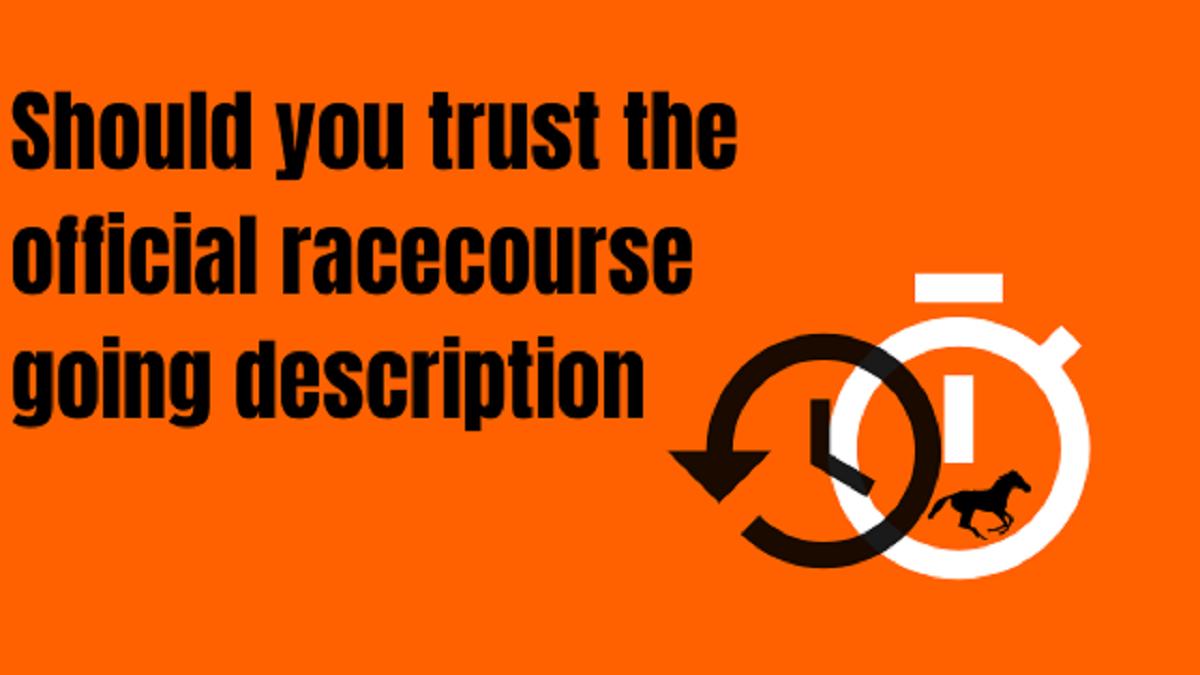 should you trust the official racecourse going description stopwatch